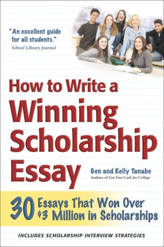 How to Write a Winning Scholarship Essay: Tanabe, Gen, Tanabe,