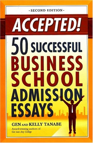 9781932662177: Accepted! 50 Successful Business School Admission Essays