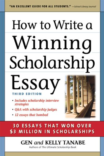 9781932662375: How to Write a Winning Scholarship Essay: 30 Essays That Won Over $3 Million in Scholarships