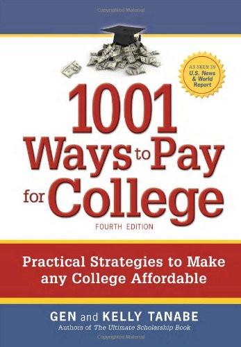 9781932662382: 1001 Ways to Pay for College: Practical Strategies to Make Any College Affordable