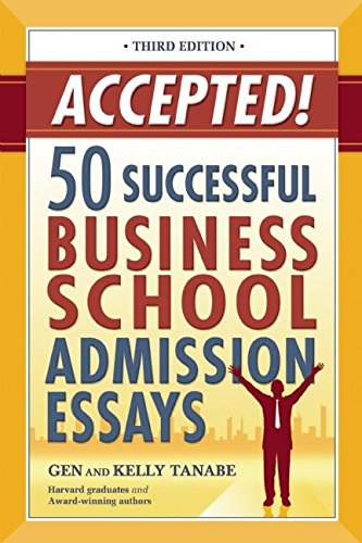 9781932662474: Accepted! 50 Successful Business School Admission Essays