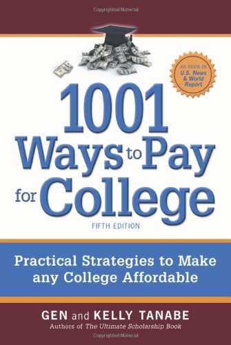 9781932662979: 1001 Ways to Pay for College: Practical Strategies to Make Any College Affordable