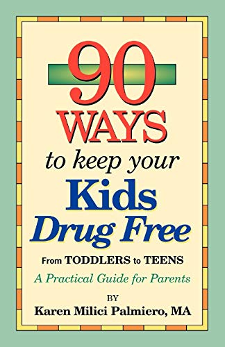 90 Ways to Keep Your Kids Drug Free: Palmiero, Karen MILICI