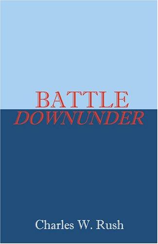 9781932672633: BATTLE DOWNUNDER