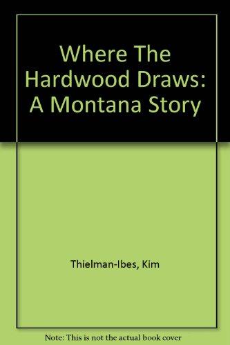 9781932673111: Where the Hardwood Draws: A Montana Mystery