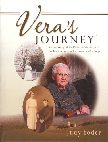 9781932676143: Vera's Journey: A True Story of God's Faithfulness amid Sudden Deafness and a Century of Change
