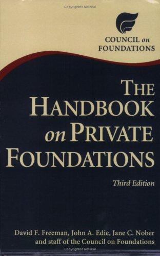 The Handbook on Private Foundations, Third Edition: David F. Freeman;