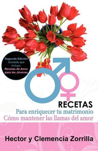9781932682496: Recetas Para Enriquecer Tu Matrimonio: Como Mantener Las Llamas del Amor