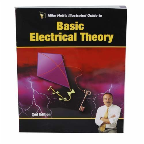 Mike Holt's Illustrated Guide to Basic Electrical Theory: Mike Holt