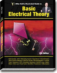 Mike Holt's Illustrated Guide Basic Electrical Theory 2nd Edition Color Version: Mike Holt