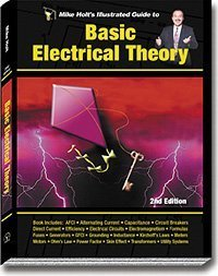 Mike Holts Illustrated Guide Basic Electrical Theory: Holt