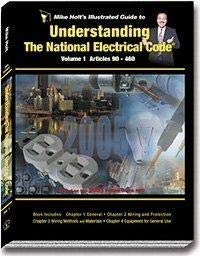 Mike Holt's Illustrated Guide to Understanding the National Electrical Code, based on the 2005 NEC - Volume 1 w/Answer Key (1932685162) by Mike Holt