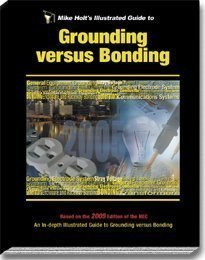 9781932685220: Mike Holt's Illustrated Guide to Grounding versus Bonding Article 250, Based on 2005 NEC w/Answer Key