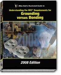 9781932685381: Mike Holt's Illustrated Guide to Grounding versus Bonding 2008 edition w/Answer Key