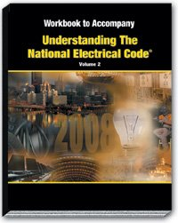 Workbook to Accompany Understanding the National Electrical Code   Volume 2   Articles 500-820  (...