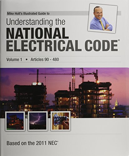 9781932685510: Mike Holt's Illustrated Guide to Understanding the NEC Volume 1, 2011 Edition