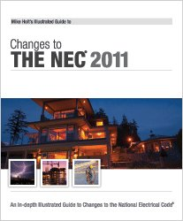 Mike Holt's Illustrated Guide to Changes to the NEC 2011: Mike Holt