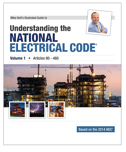 2014 Understanding the NEC Volume 1 Textbook, Mike Holt: Mike Holt (2014)