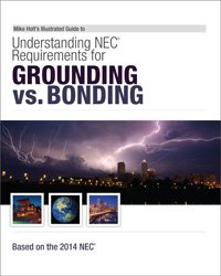 9781932685787: Mike Holt's Illustrated Guide to Understanding NEC Requirements for Grounding vs Bonding Based on the 2014 NEC