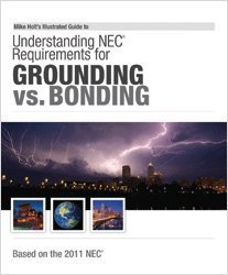 9781932685831: Mike Holt's Illustrated Guide to Grounding versus Bonding 2011 Edition w/Answer Key