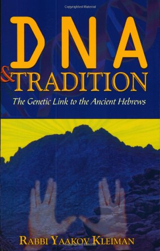 9781932687132: DNA and Tradition: The Genetic Link to the Ancient Hebrews