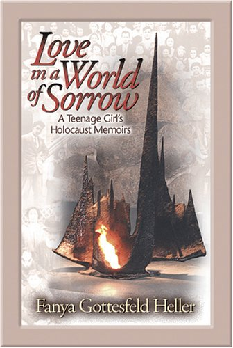 9781932687170: Love in a World of Sorrow: A Teenage Girl's Holocaust Memoirs