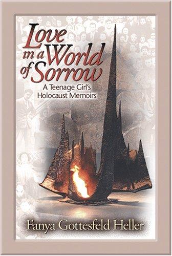 9781932687170: Love In A World Of Sorrow: A Teenage Girl's Holocaust Memoirs