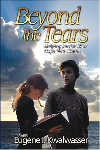 9781932687330: Beyond the Tears: Helping Jewish Kids Cope With Death