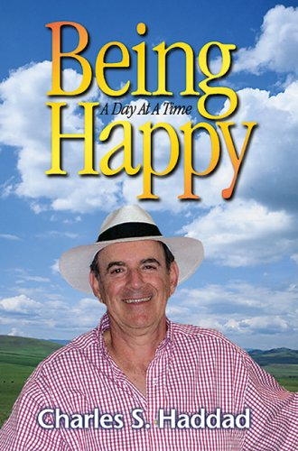 Being Happy a Day at a Time: Haddad, Charles S.