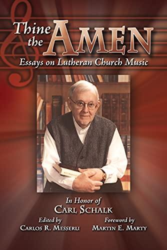 9781932688115: Thine the Amen: Essays on Lutheran Church Music