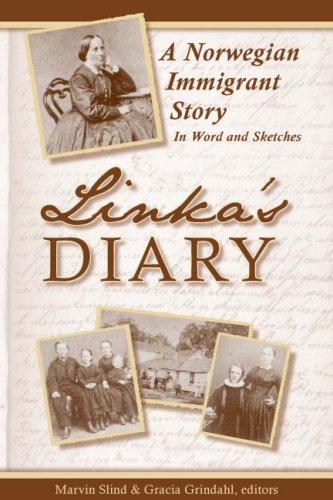 Linka's Diary: A Norwegian Immigrant Story: Marvin G. Slind