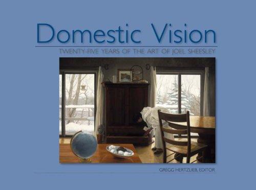 Domestic Vision: Twenty-Five Years of the Art of Joel Sheesley: Editor