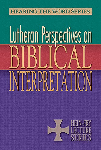Lutheran Perspective on Biblical Interpretation (Hearing the Word): Laurie Jungling