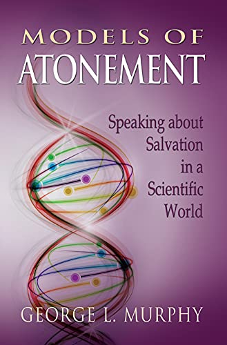 9781932688856: Models of Atonement: Speaking about Salvation in a Scientific World