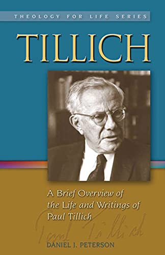 Tillich: A Brief Overview of the Life and Writings of Paul Tillich (Theology for Life): Daniel ...