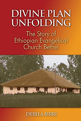 9781932688948: Divine Plan Unfolding: The Story of Ethiopian Evangelical Church Bethel