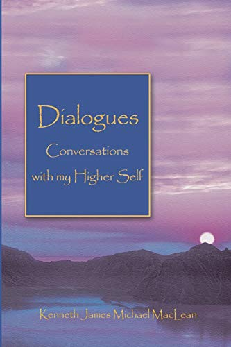 9781932690019: Dialogues: Conversations with My Higher Self (Spiritual Dimensions)