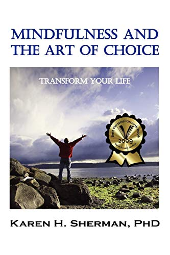 9781932690514: Mindfulness and the Art of Choice: Transform Your Life
