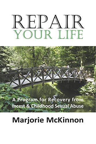 Repair Your Life: A Program for Recovery: McKinnon, Margie; McKinnon,