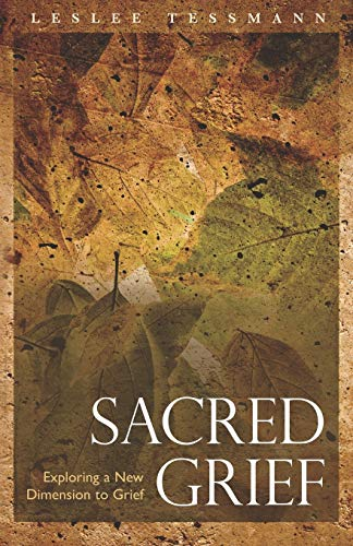 9781932690538: Sacred Grief: Exploring a New Dimension to Grief
