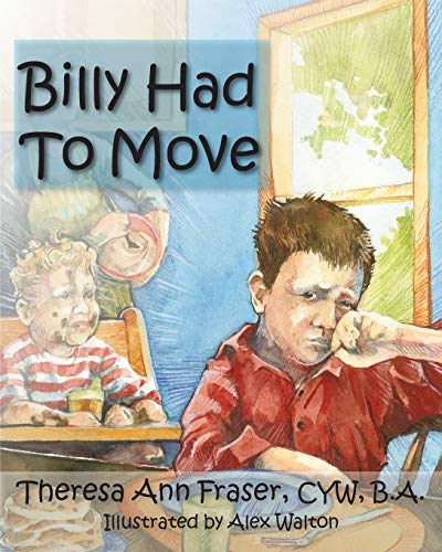 9781932690873: Billy Had to Move: A Foster Care Story (Growing with Love)