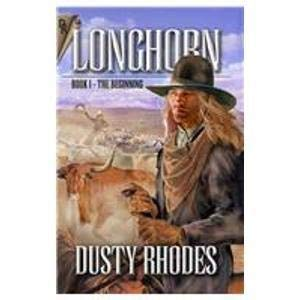 Longhorn (Cordell Dynasty) (9781932695311) by Dusty Rhodes