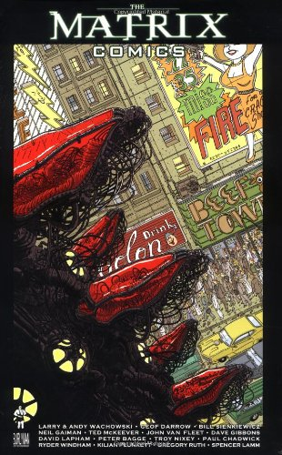 The Matrix Comics, Vol. 1 (1932700005) by Wachowski, Andy; Wachowski, Larry; Darrow, Geof; Sienkiewicz, Bill; Gaiman, Neil; McKeever, Ted; Van Fleet, John; Gibbons, Dave