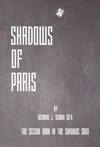 Shadows of Paris: Richard J. Swank