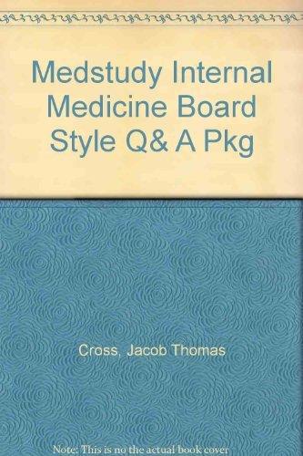 MedStudy Internal Medicine Board-Style Questions and Answers: Cross, J. Thomas,