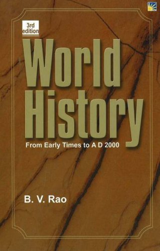 World History From Early Times to AD 2000: B.V.Rao