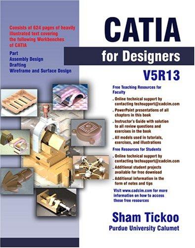 CATIA for Designers V5R13: Tickoo, Sham