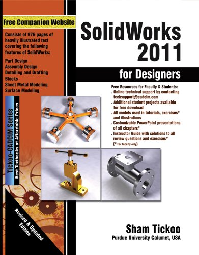 SolidWorks 2011 for Designers: Prof. Sham Tickoo Purdue Univ. and CADCIM Technologies