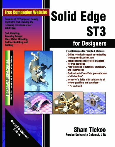 Solid Edge ST3 for Designers: Prof. Sham Tickoo Purdue Univ. and CADCIM Technologies