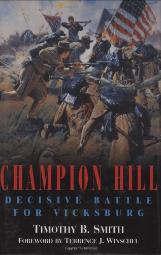 CHAMPION HILL Decisive Battle for Vicksburg